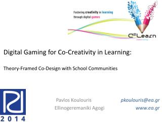 Digital Gaming for Co-Creativity in Learning : Theory-Framed  Co-Design with School Communities