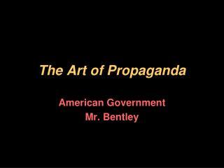 The Art of Propaganda