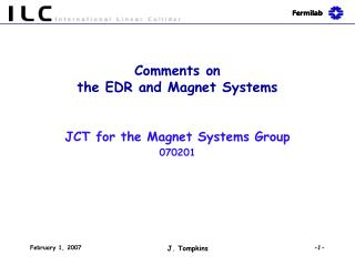 Comments on  the EDR and Magnet Systems