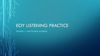 EOY Listening Practice