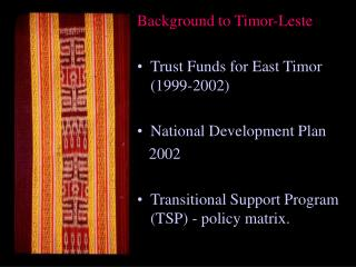 Background to Timor-Leste Trust Funds for East Timor (1999-2002) National Development Plan