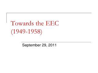 Towards the EEC  (1949-1958)