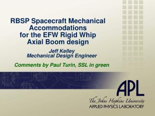 RBSP Spacecraft Mechanical Accommodations for the EFW Rigid Whip Axial Boom design