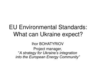 EU Environmental Standards: What can Ukraine expect?