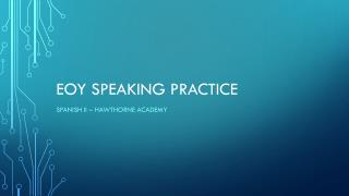 EOY Speaking Practice