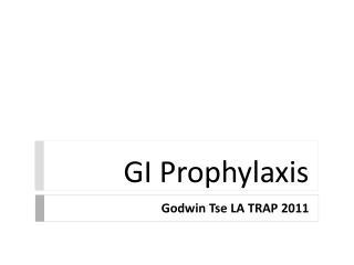 GI Prophylaxis