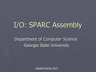 I/O: SPARC Assembly