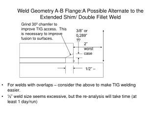 Weld Geometry A-B Flange:A Possible Alternate to the Extended Shim/ Double Fillet Weld