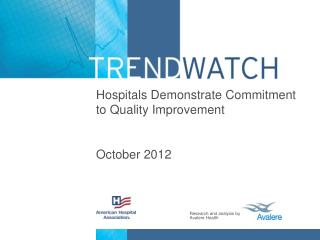Hospitals Demonstrate Commitment to Quality Improvement October 2012