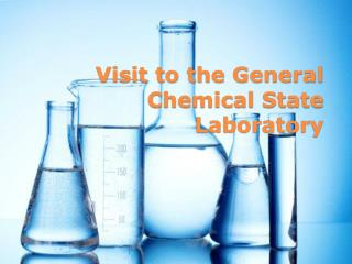 Visit to the General Chemical State Laboratory