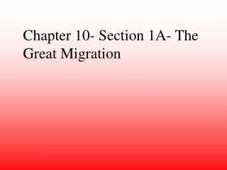 Chapter 10- Section 1A- The Great Migration