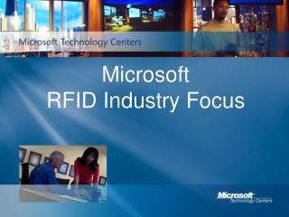 Microsoft  RFID Industry Focus