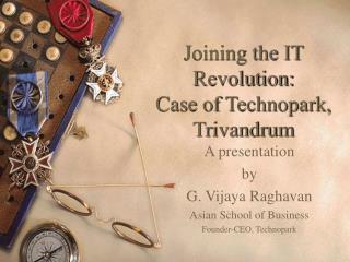 Joining the IT Revolution:  Case of Technopark, Trivandrum