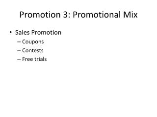 Promotion 3: Promotional Mix