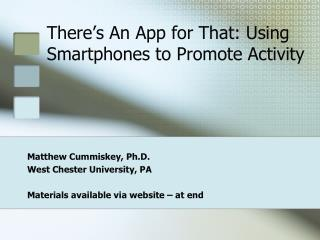 There's An App for That: Using Smartphones to Promote Activity