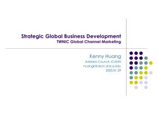 Strategic Global Business Development TWNIC Global Channel Marketing