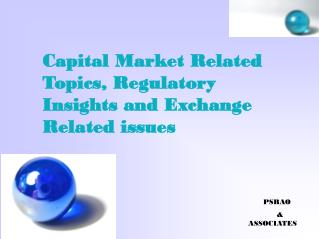 Capital Market Related Topics, Regulatory Insights and Exchange Related issues