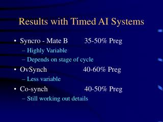 Results with Timed AI Systems