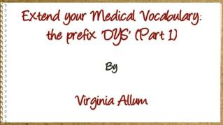 ppt 32261 Extend your Medical Vocabulary the prefix DYS Part 1