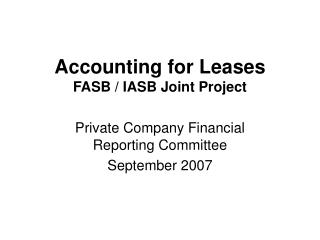 Accounting for Leases FASB / IASB Joint Project