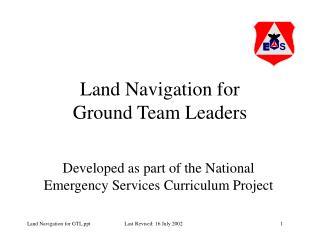 Land Navigation for  Ground Team Leaders