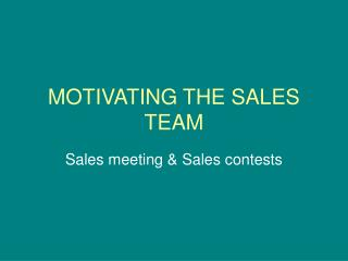 MOTIVATING THE SALES TEAM