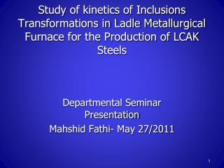 Study of kinetics of Inclusions Transformations in Ladle Metallurgical Furnace for the Production of LCAK Steels