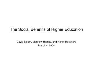 The Social Benefits of Higher Education
