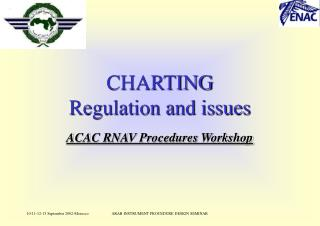 CHARTING Regulation and issues