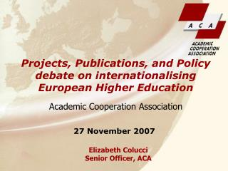 Projects, Publications, and Policy debate on internationalising European Higher Education