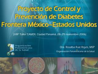 Proyecto de Control y Prevención de Diabetes  Frontera México–Estados Unidos