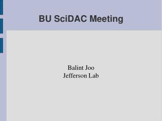 BU SciDAC Meeting