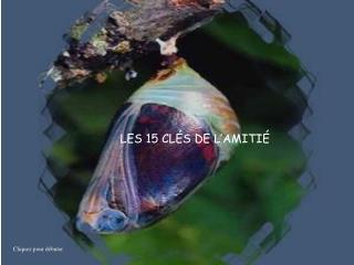 LES 15 CLÉS DE L'AMITIÉ