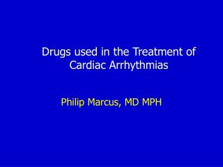 Drugs used in the Treatment of Cardiac Arrhythmias