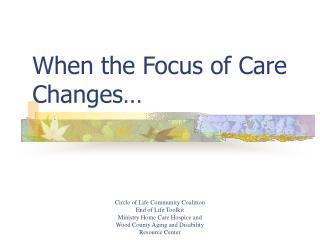 When the Focus of Care Changes…