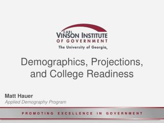 Demographics, Projections, and College Readiness