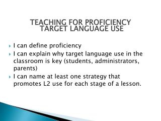 TEACHING FOR PROFICIENCY  TARGET LANGUAGE USE