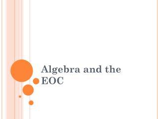 Algebra and the EOC