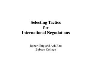 Selecting Tactics  for  International Negotiations