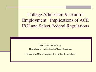 College Admission & Gainful Employment:  Implications of ACE EOI and Select Federal Regulations
