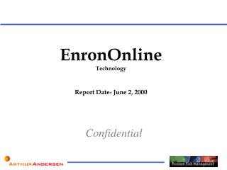 EnronOnline Technology Report Date- June 2, 2000