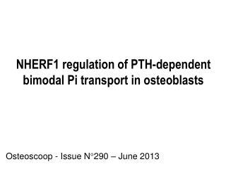 NHERF1 regulation of PTH-dependent bimodal Pi transport in osteoblasts