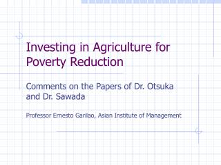 Investing in Agriculture for Poverty Reduction