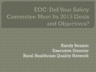 EOC: Did Your Safety Committee Meet Its 2013 Goals and Objectives?