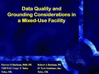 Data Quality and Grounding Considerations in a Mixed-Use Facility