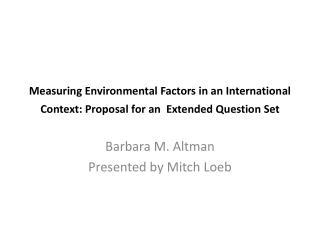 Barbara M. Altman Presented by Mitch Loeb