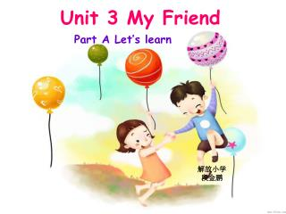 Unit 3 My Friend