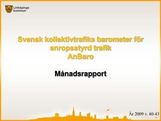 Svensk kollektivtrafiks barometer för anropsstyrd trafik AnBaro Månadsrapport