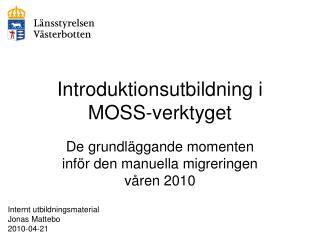 Introduktionsutbildning i MOSS-verktyget