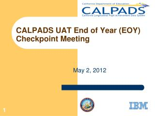 CALPADS UAT End of Year (EOY) Checkpoint Meeting